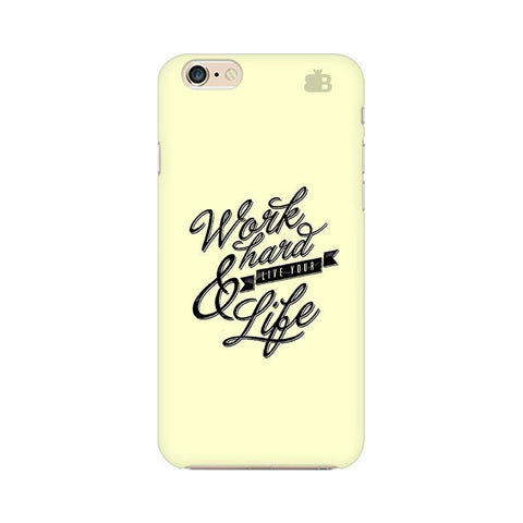 Work Hard Apple iPhone 6 Phone Cover