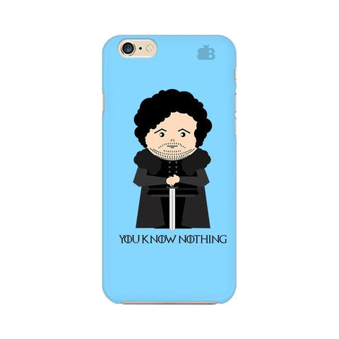 You Know Nothing Apple iPhone 6 Phone Cover
