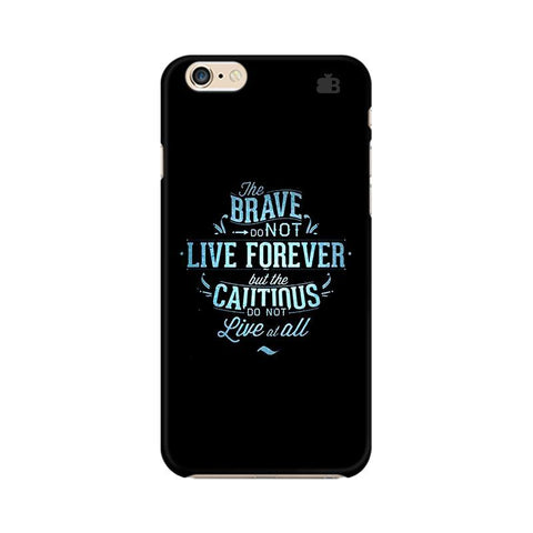 Live Forever Apple iPhone 6 Plus Phone Cover