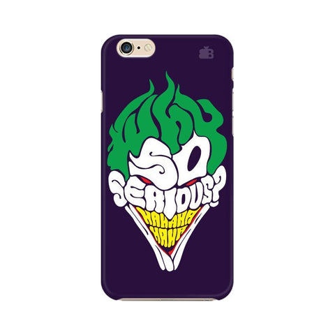 Why So Serious Apple iPhone 6 Plus Phone Cover