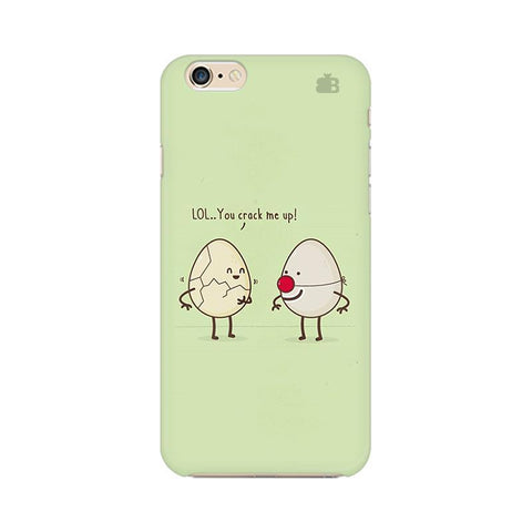 You Crack me up Apple iPhone 6 Plus Phone Cover