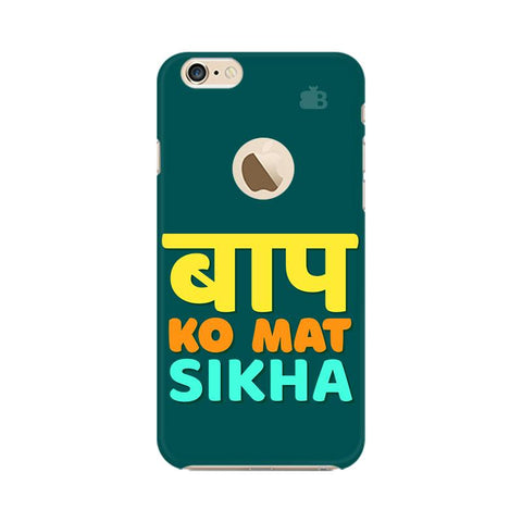 Baap ko mat Sikha Apple iPhone 6 with Apple Round Cover