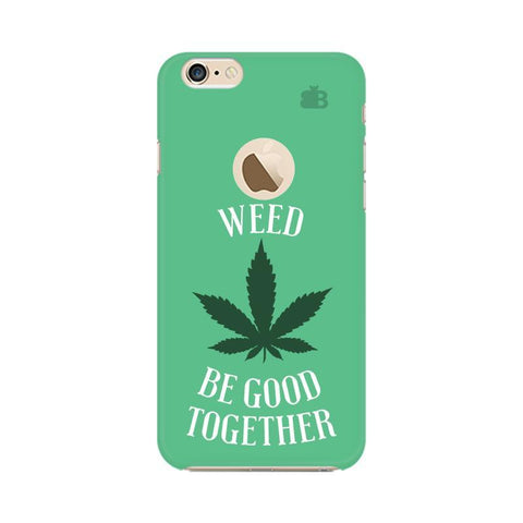Weed be good Together Apple iPhone 6 with Apple Round  Phone Cover