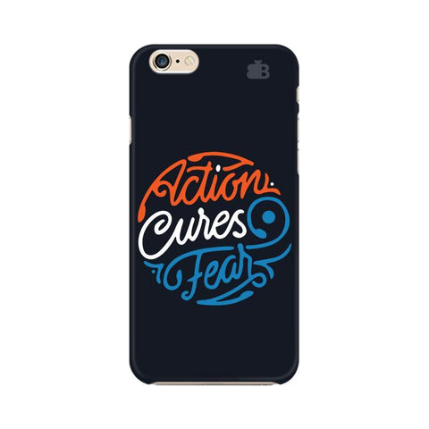 Action Cures Fear Apple iPhone 6s Plus Phone Cover
