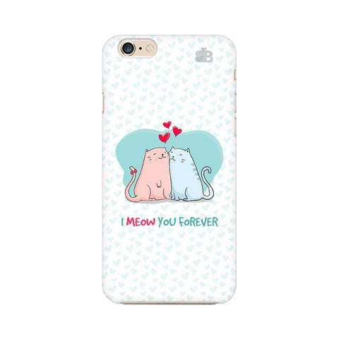 Meow You Forever Apple iPhone 6s Plus Phone Cover