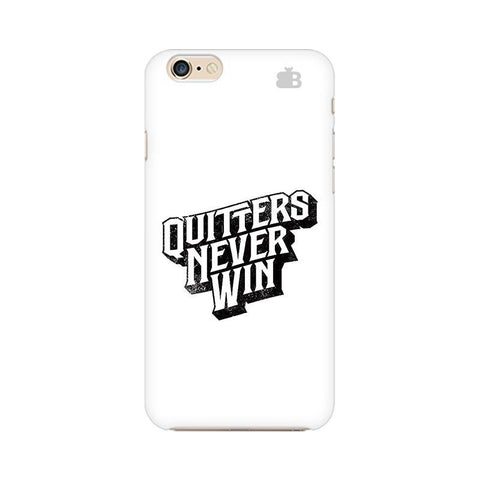 Quitters Never Win Apple iPhone 6s Plus Phone Cover