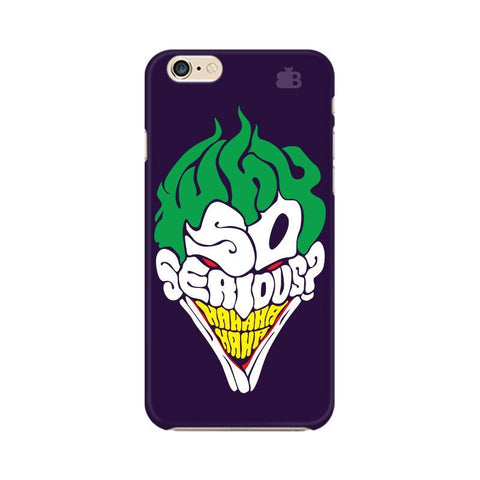 Why So Serious Apple iPhone 6s Plus Phone Cover