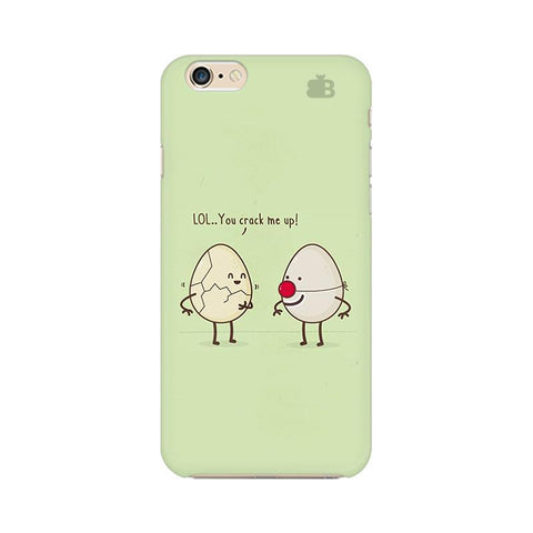 You Crack me up Apple iPhone 6s Plus Phone Cover