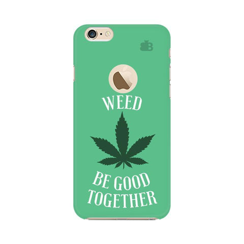 Weed be good Together Apple iPhone 6s with Apple Round  Phone Cover