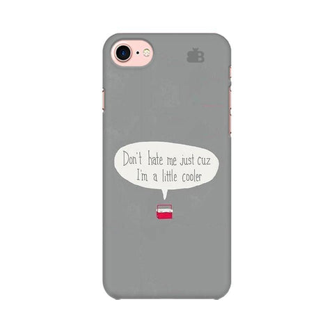Little Cooler Apple iPhone 7 Phone Cover