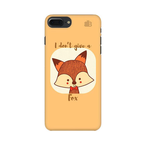 Dont give a Fox Apple iPhone 7 Plus Phone Cover