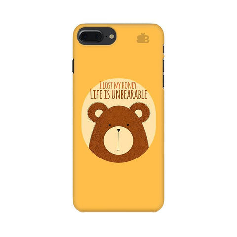 Life is Unbearable Apple iPhone 7 Plus Phone Cover