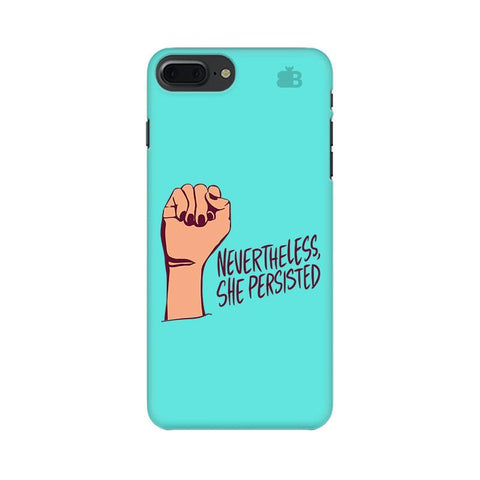 She Persisted Apple iPhone 7 Plus Phone Cover