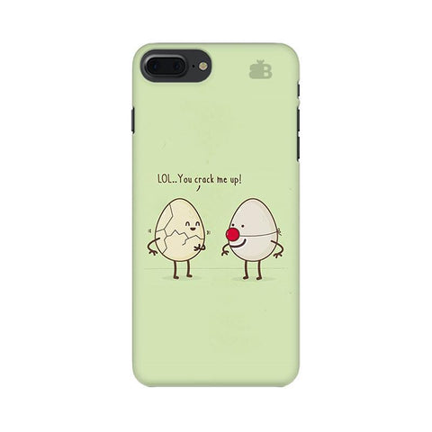 You Crack me up Apple iPhone 7 Plus Phone Cover