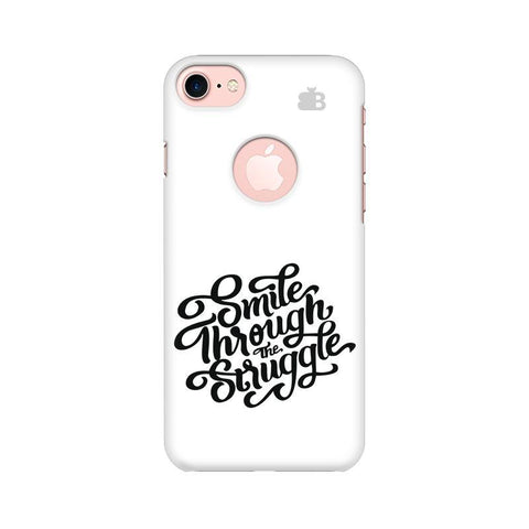 Smile through the Struggle Apple iPhone 7 with Round Cut Phone Cover