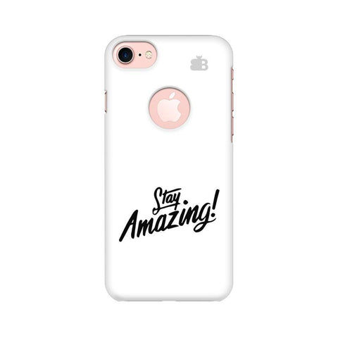 Stay Amazing Apple iPhone 7 with Round Cut Phone Cover