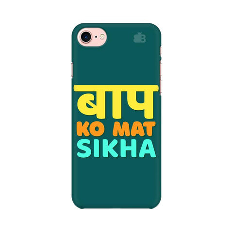 Baap ko mat Sikha Apple iPhone 8 Cover