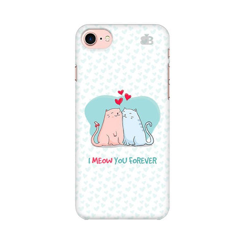 Meow You Forever Apple iPhone 8 Phone Cover
