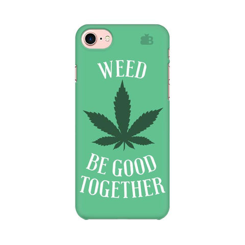 Weed be good Together Apple iPhone 8 Phone Cover
