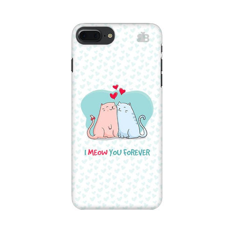 Meow You Forever Apple iPhone 8 Plus Phone Cover