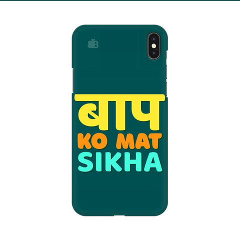 Baap ko mat Sikha Apple iPhone 9 Cover
