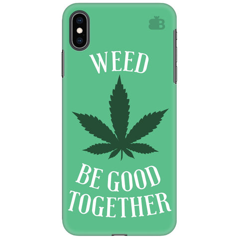 Weed be good Together Apple iPhone XS Max Cover