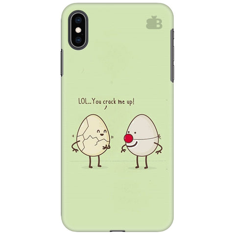 You Crack me up Apple iPhone XS Max Cover