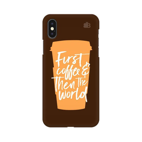 First Coffee Apple iPhone X Phone Cover