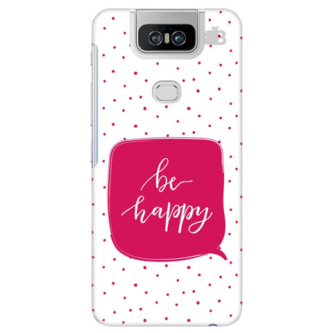 Be Happy Asus 6Z Cover