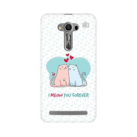 Meow You Forever Asus Zenfone 2 Laser ZE550KL Phone Cover