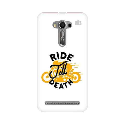 Ride Till Death Asus Zenfone 2 Laser ZE550KL Phone Cover