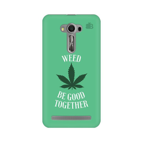 Weed be good Together Asus Zenfone 2 Laser ZE550KL Phone Cover