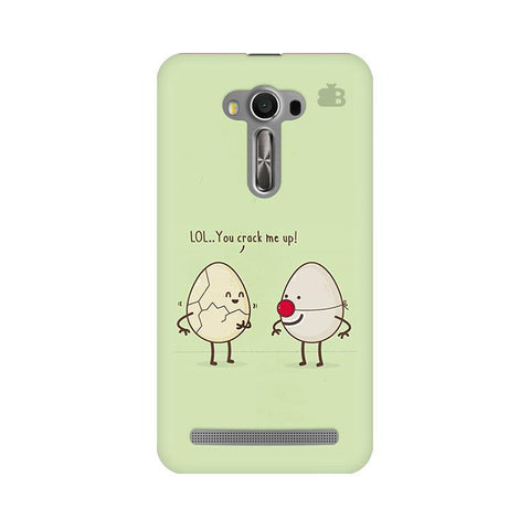 You Crack me up Asus Zenfone 2 Laser ZE550KL Phone Cover