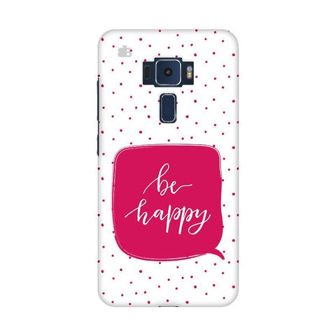 Be Happy Asus Zenfone 3 Phone Cover