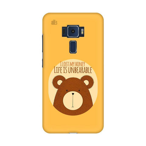 Life is Unbearable Asus Zenfone 3 Phone Cover