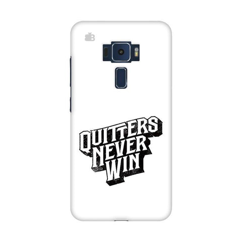 Quitters Never Win Asus Zenfone 3 Phone Cover