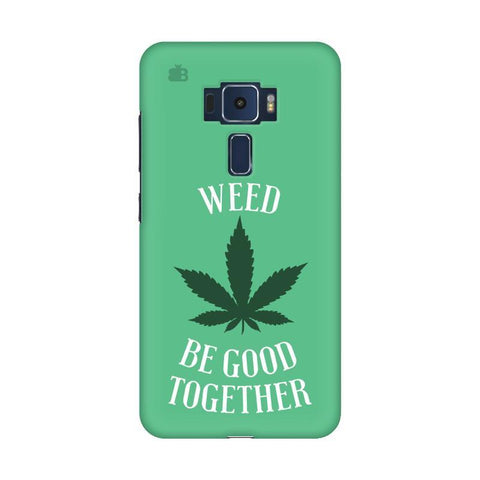 Weed be good Together Asus Zenfone 3 Phone Cover