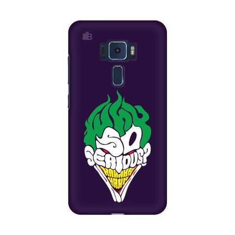Why So Serious Asus Zenfone 3 Phone Cover