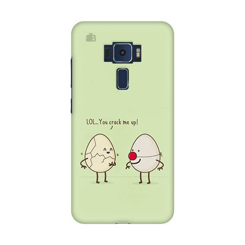 You Crack me up Asus Zenfone 3 Phone Cover