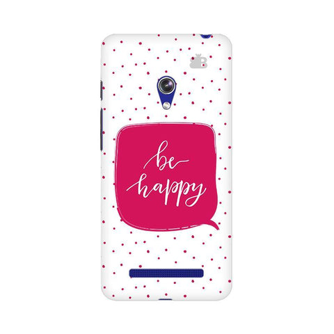 Be Happy Asus Zenfone 5 Phone Cover