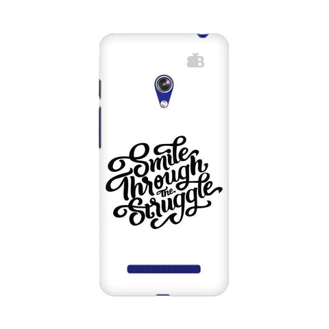 Smile through the Struggle Asus Zenfone 5 Phone Cover