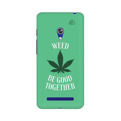Weed be good Together Asus Zenfone 5 Phone Cover