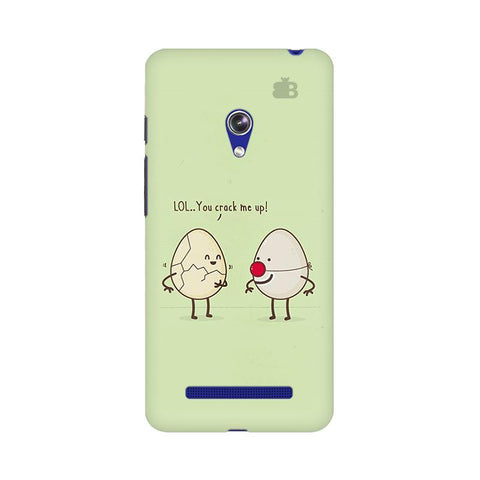 You Crack me up Asus Zenfone 5 Phone Cover
