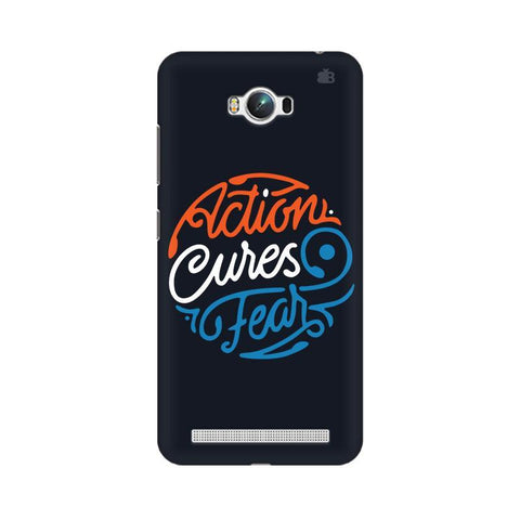 Action Cures Fear Asus Zenfone Max Phone Cover