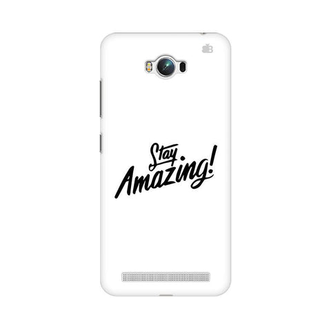 Stay Amazing Asus Zenfone Max Phone Cover