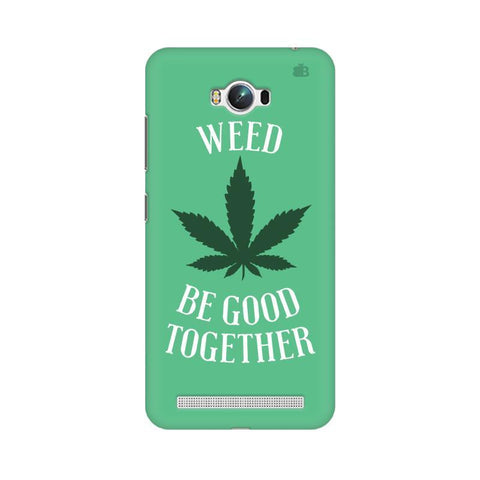 Weed be good Together Asus Zenfone Max Phone Cover