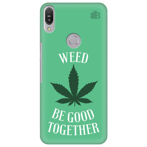 Weed be good Together Asus Zenfone Max Pro M1 Cover