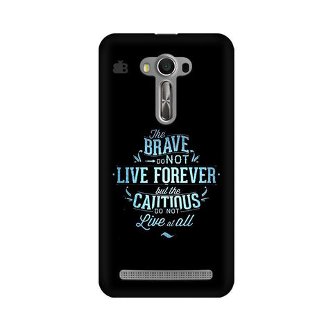 Live Forever Asus Zenfone Selfie Phone Cover