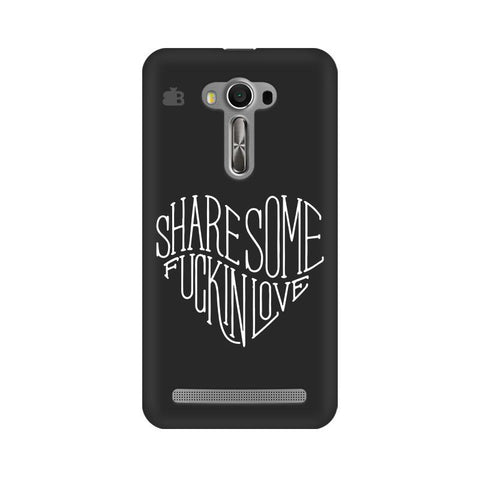 Share Some F'ing Love Asus Zenfone Selfie Phone Cover