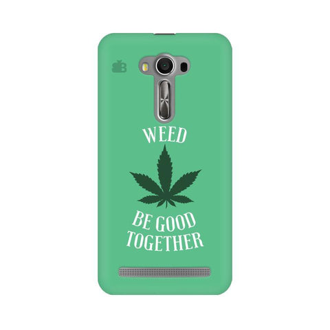 Weed be good Together Asus Zenfone Selfie Phone Cover